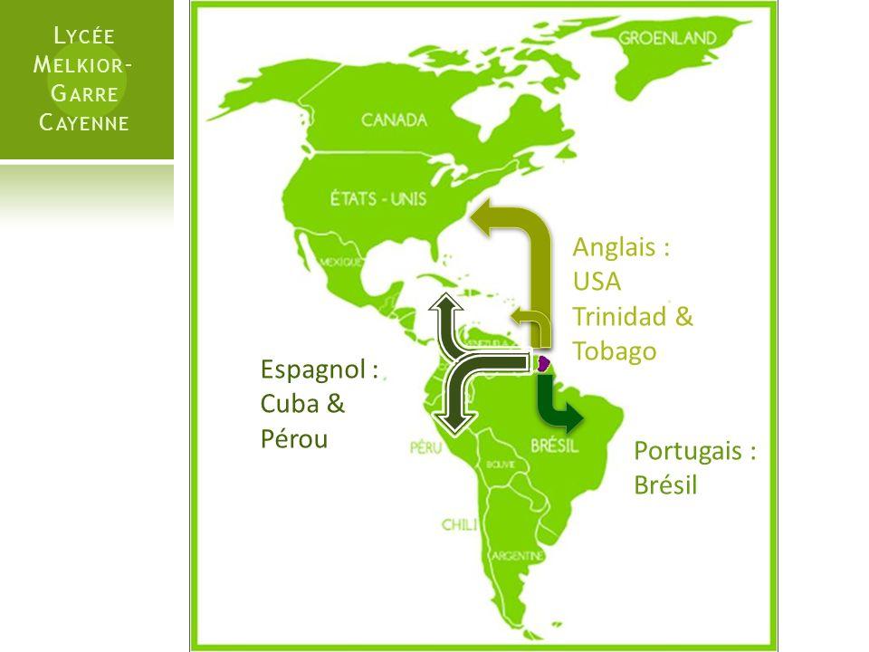 Anglais : USA Trinidad & Tobago Espagnol : Cuba & Pérou Portugais :