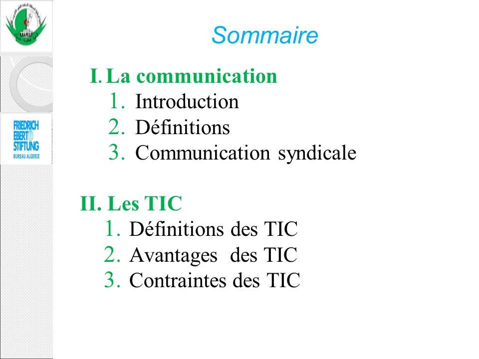 Sommaire I. La communication Introduction Définitions