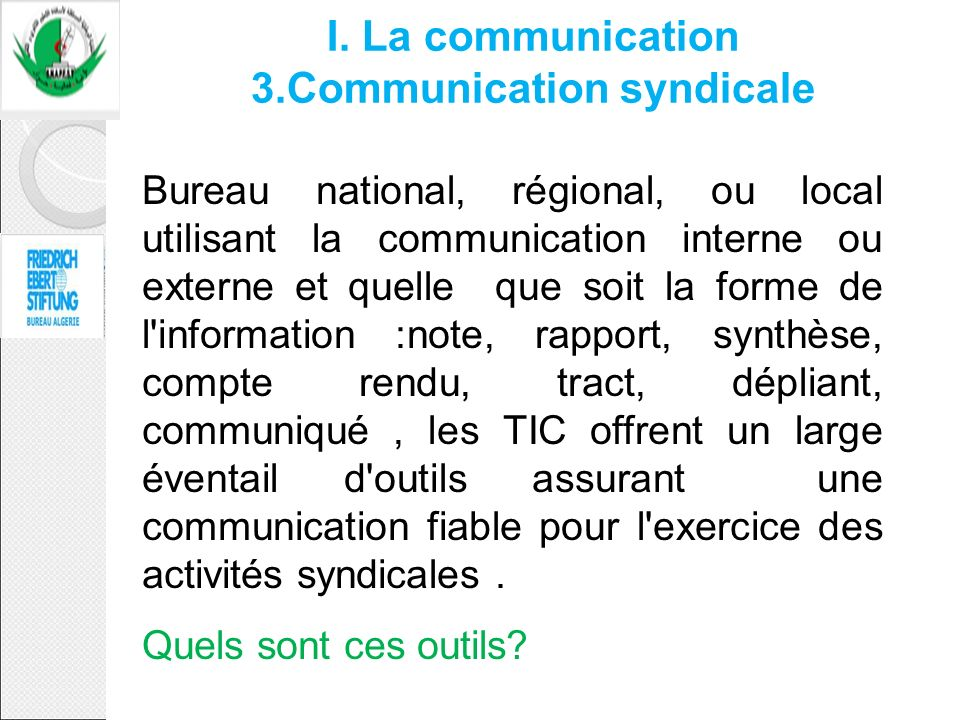I. La communication 3.Communication syndicale