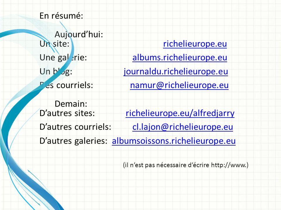Un site: richelieurope.eu Une galerie: albums.richelieurope.eu