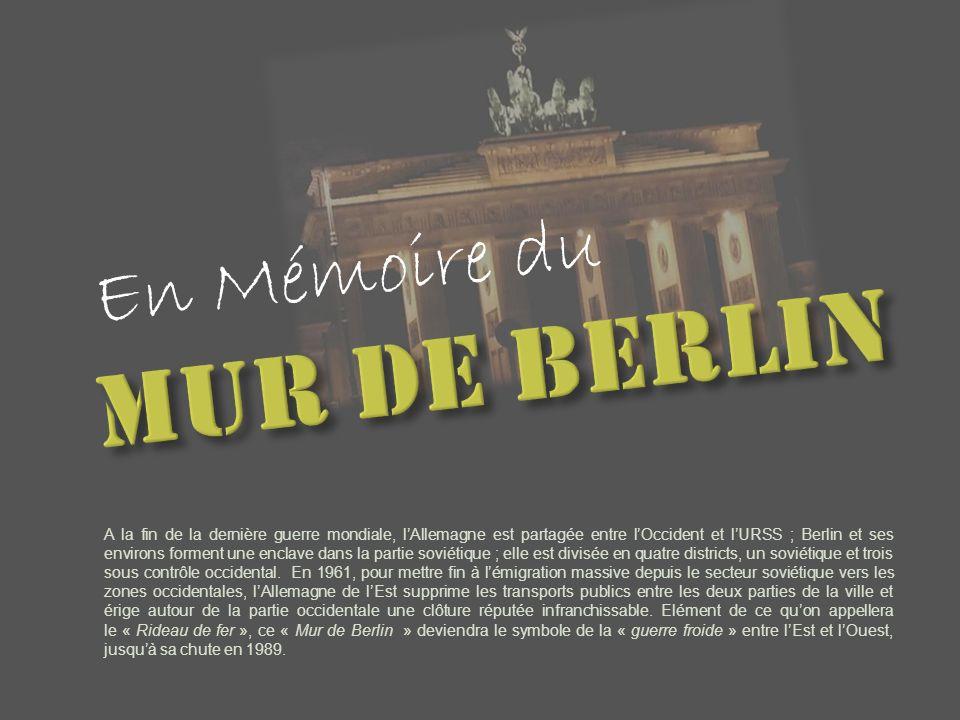 MUR DE BERLIN En Mémoire du