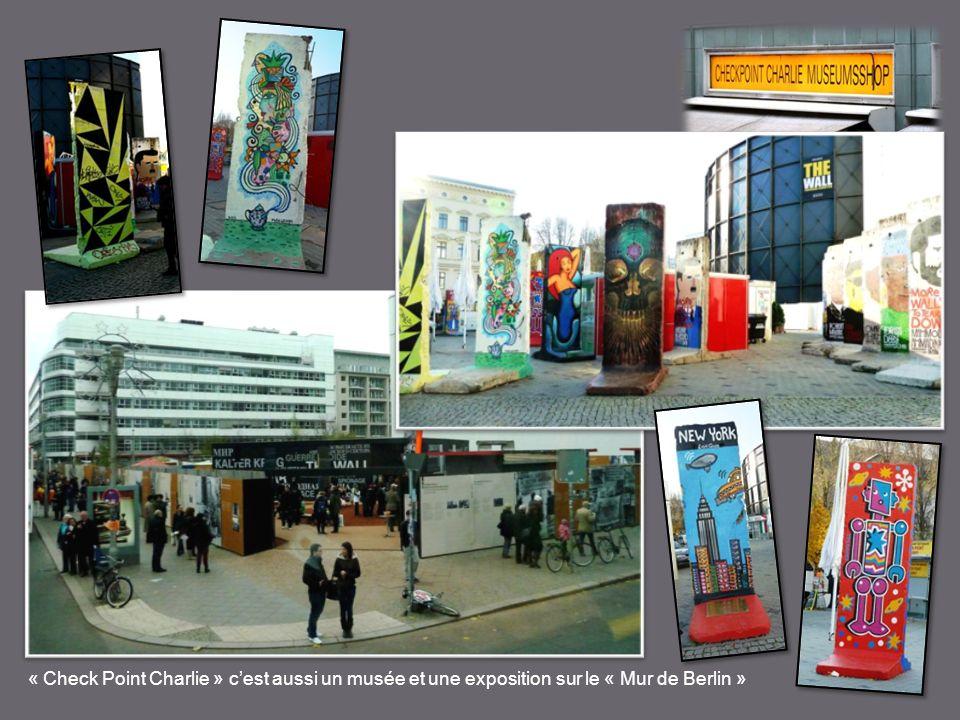 « Check Point Charlie » c'est aussi un musée et une exposition sur le « Mur de Berlin »