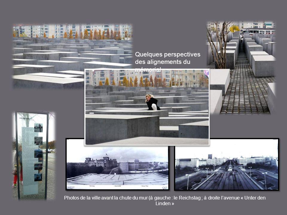 Quelques perspectives des alignements du mémorial