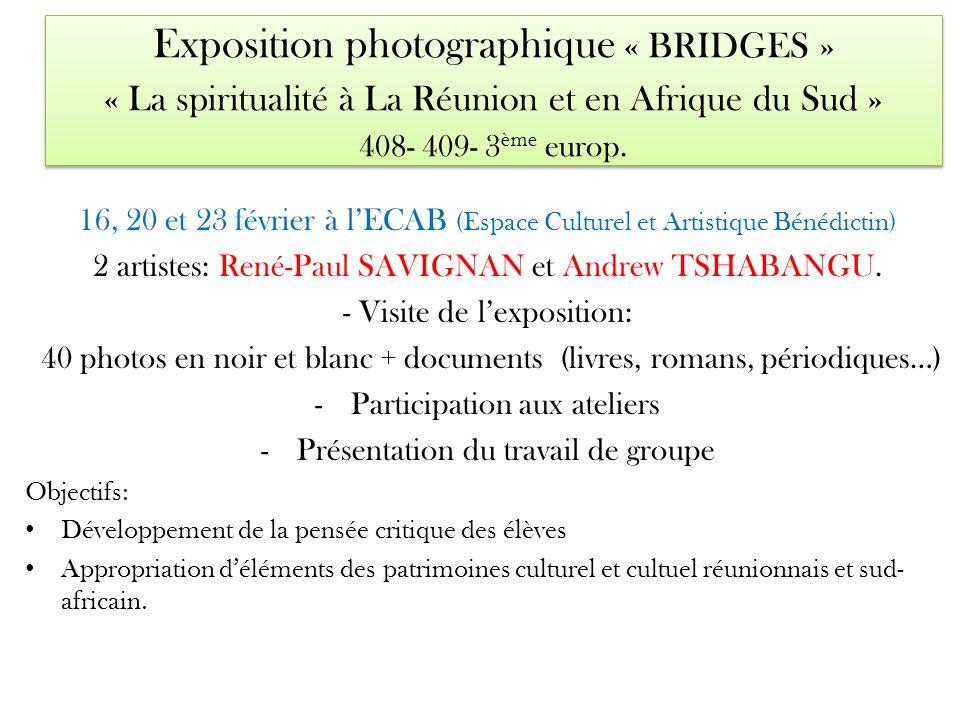 Exposition photographique « BRIDGES » « La spiritualité à La Réunion et en Afrique du Sud » 408- 409- 3ème europ.