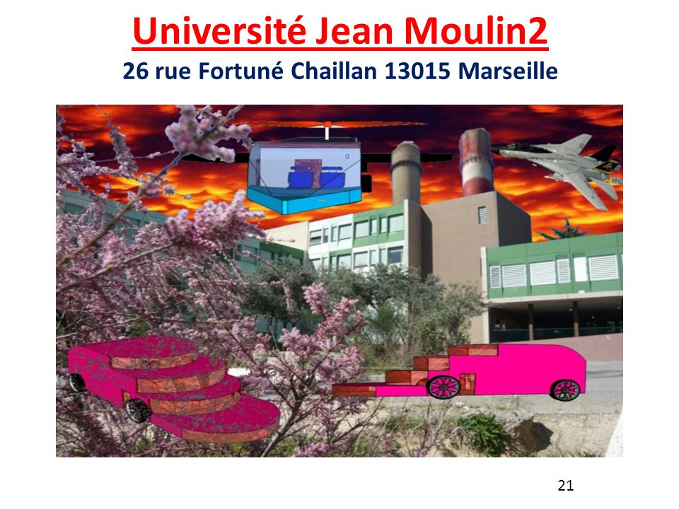 Université Jean Moulin2 26 rue Fortuné Chaillan 13015 Marseille
