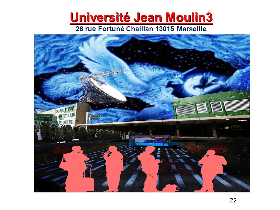 Université Jean Moulin3 26 rue Fortuné Chaillan 13015 Marseille