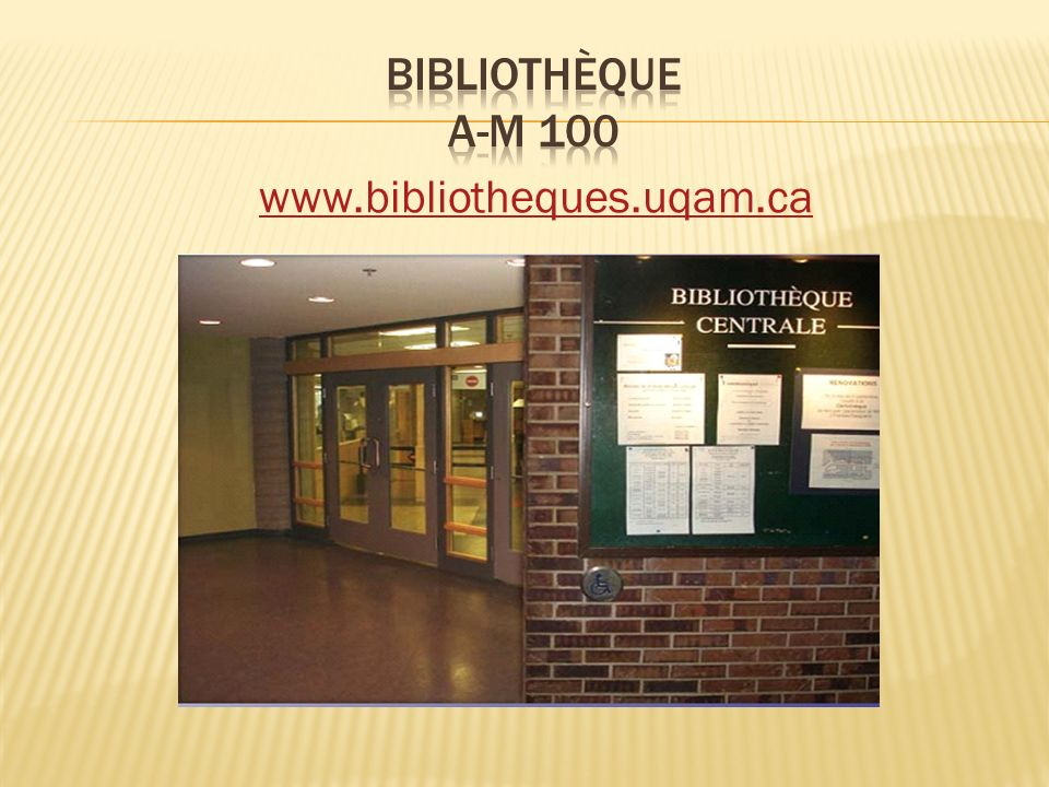 BIBLIOTHÈQUE A-M 100 www.bibliotheques.uqam.ca