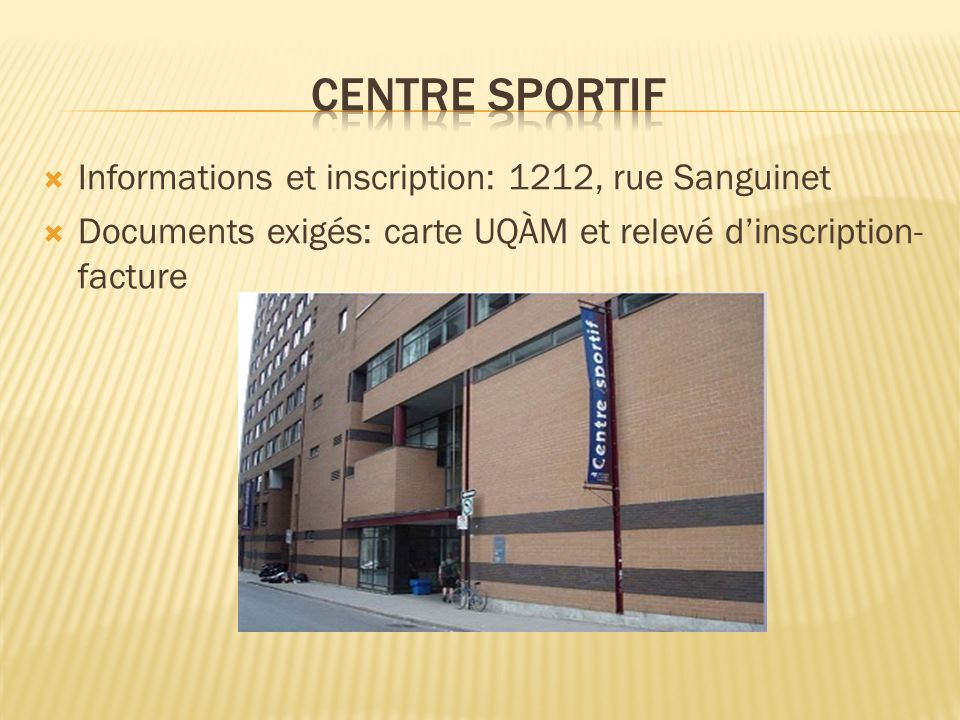 CENTRE SPORTIF Informations et inscription: 1212, rue Sanguinet