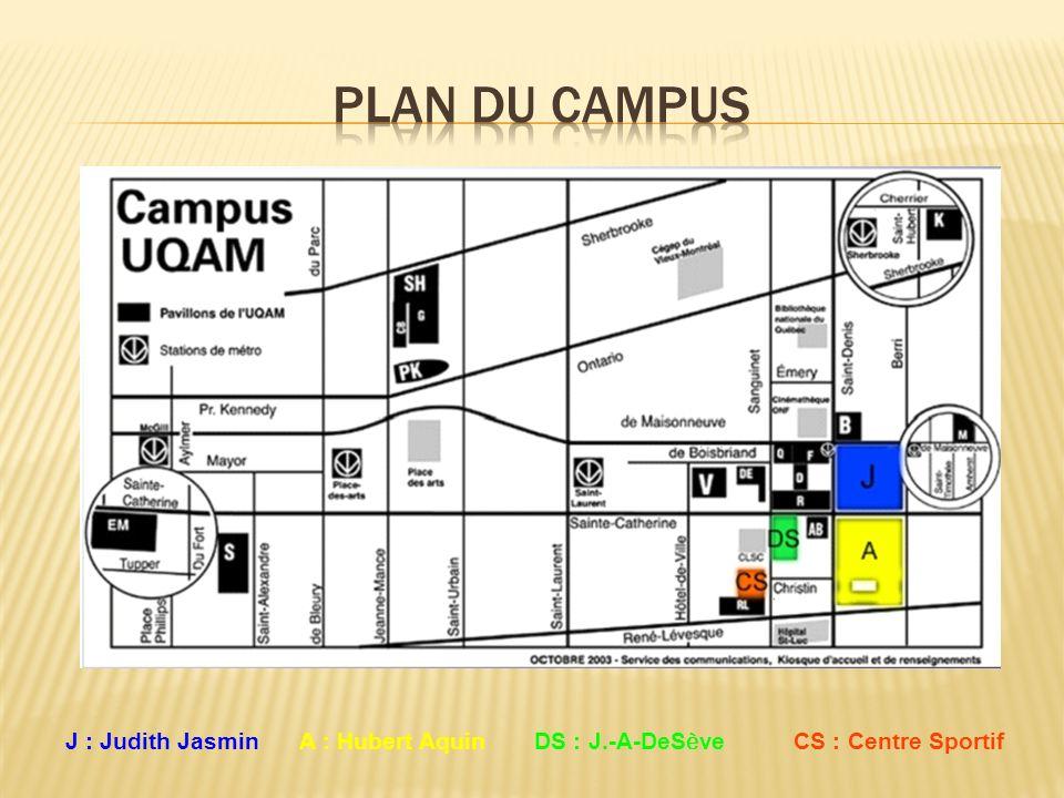 PLAN DU CAMPUS J : Judith Jasmin A : Hubert Aquin DS : J.-A-DeSève