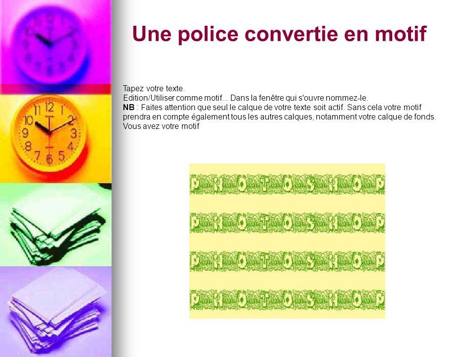 Une police convertie en motif