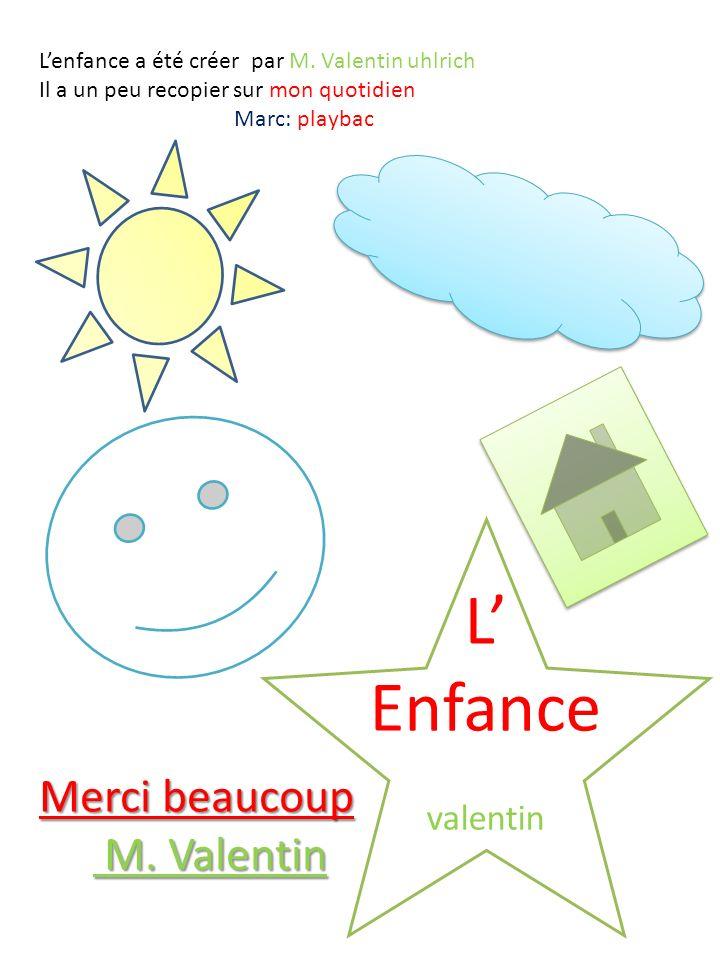 L' Enfance Merci beaucoup M. Valentin valentin