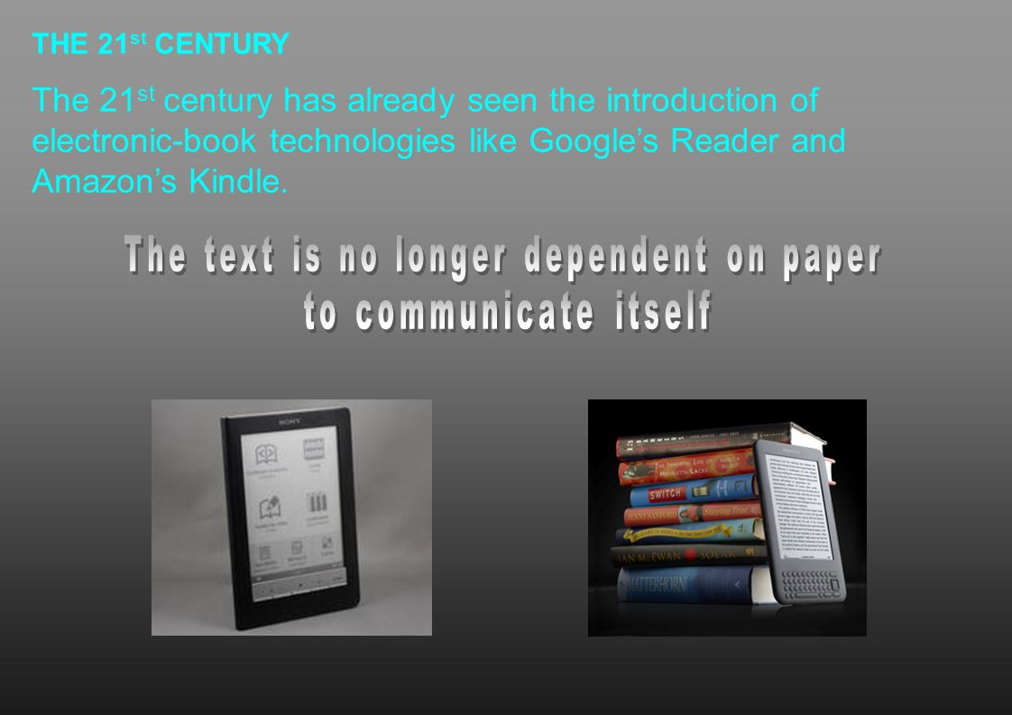 The text is no longer dependent on paper