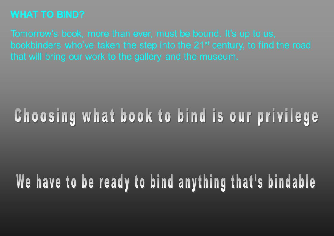 We have to be ready to bind anything that's bindable