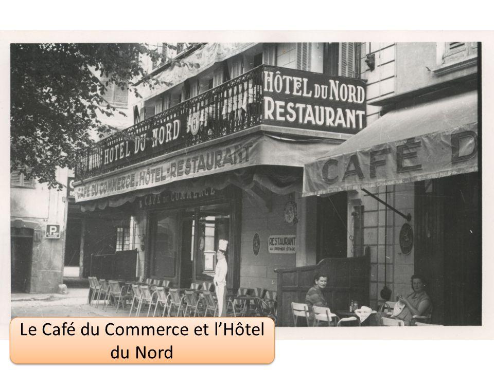 Le Café du Commerce et l'Hôtel du Nord