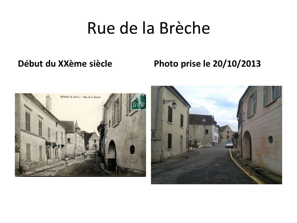 Rue de la Brèche Début du XXème siècle Photo prise le 20/10/2013