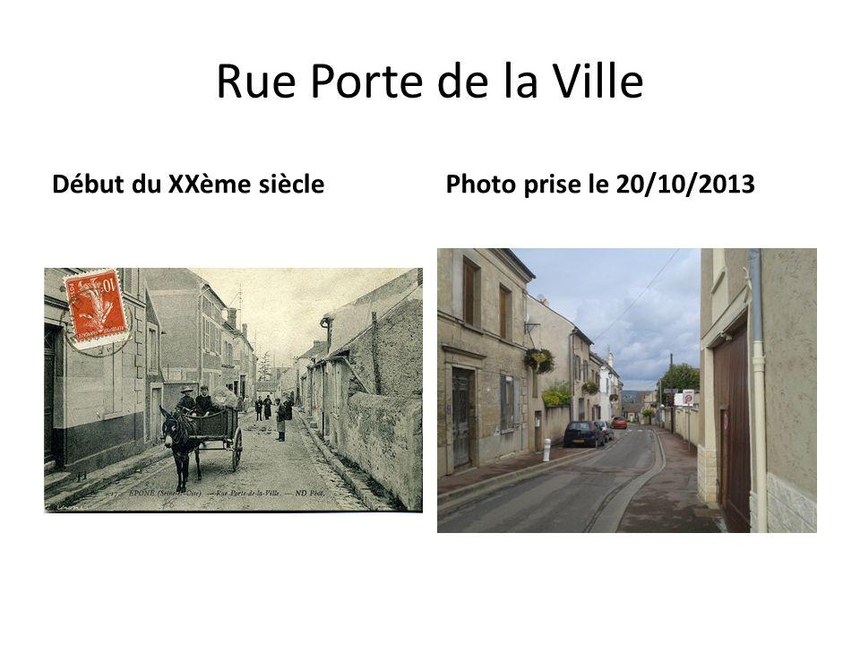 Rue Porte de la Ville Début du XXème siècle Photo prise le 20/10/2013