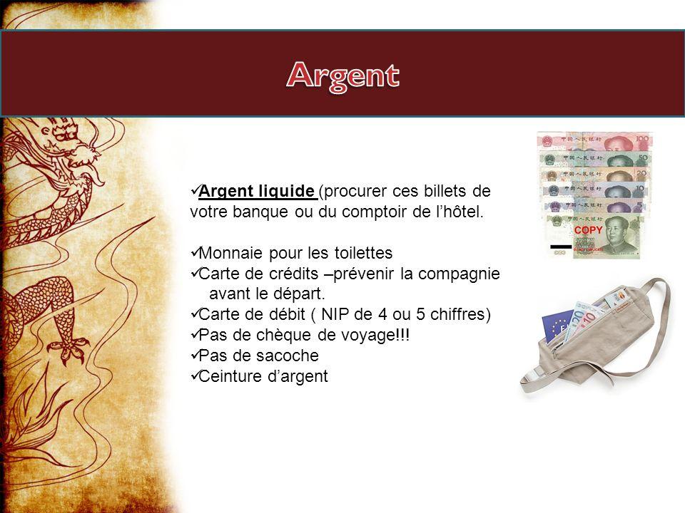 Argent Argent liquide (procurer ces billets de votre banque ou du comptoir de l'hôtel. Monnaie pour les toilettes.