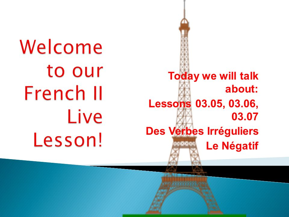 Welcome to our French II Live Lesson!