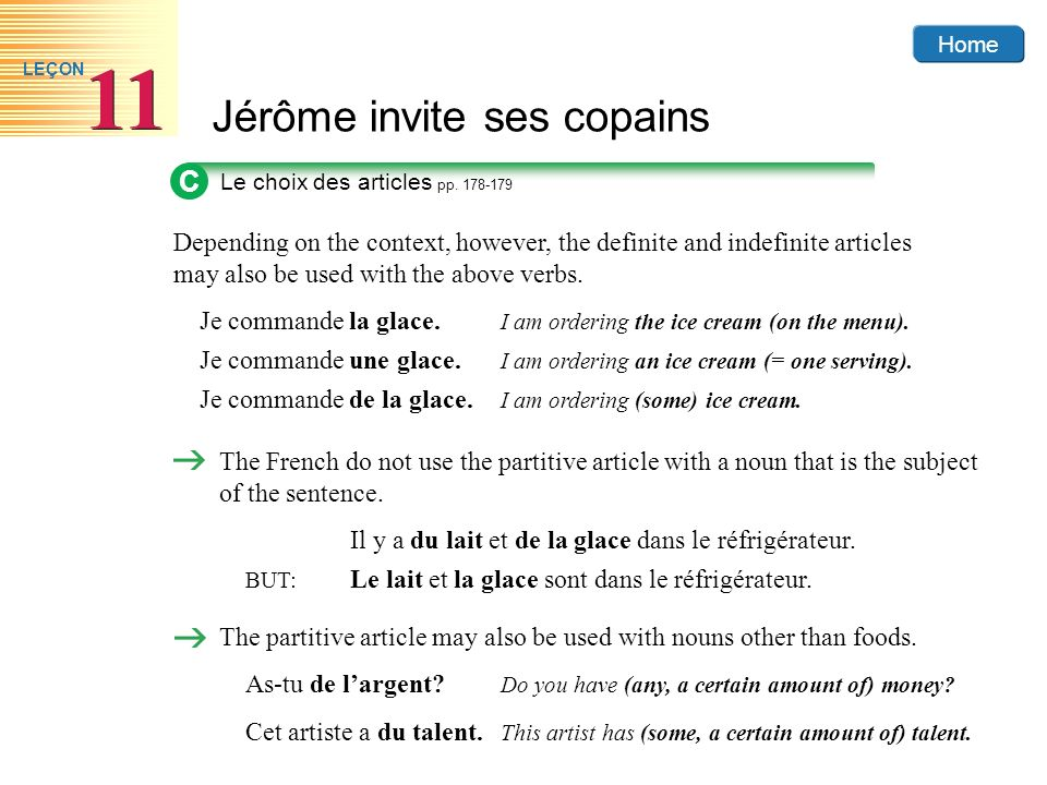 C Le choix des articles pp. 178-179. Depending on the context, however, the definite and indefinite articles may also be used with the above verbs.