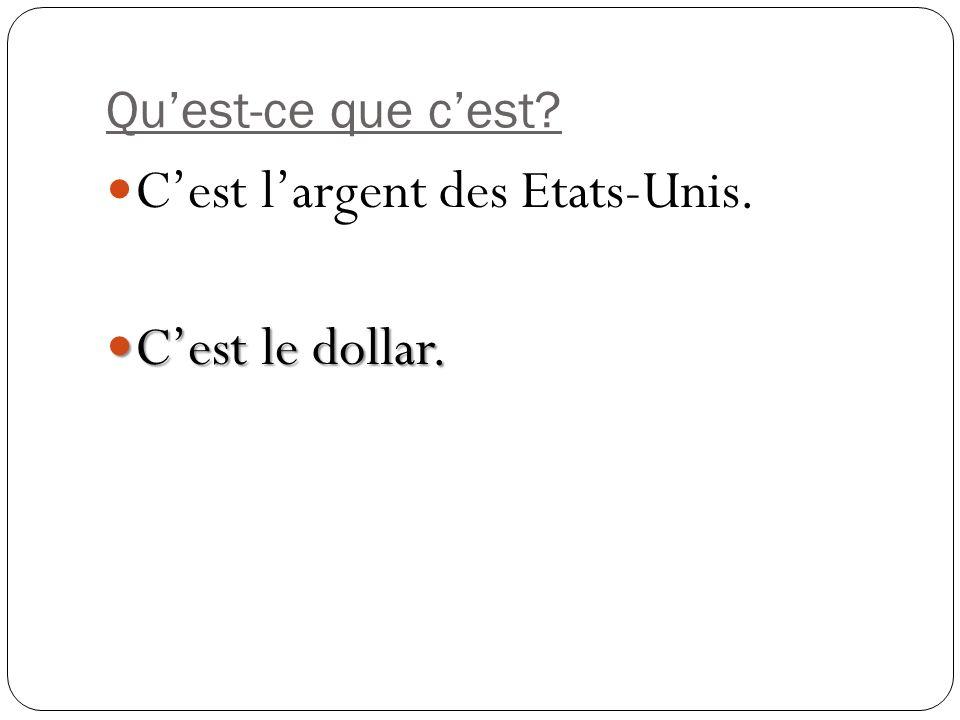 C'est l'argent des Etats-Unis. C'est le dollar.