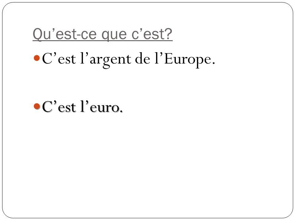 C'est l'argent de l'Europe. C'est l'euro.