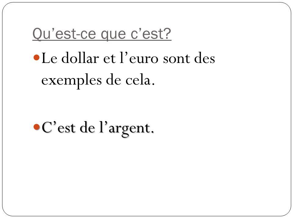 Le dollar et l'euro sont des exemples de cela.
