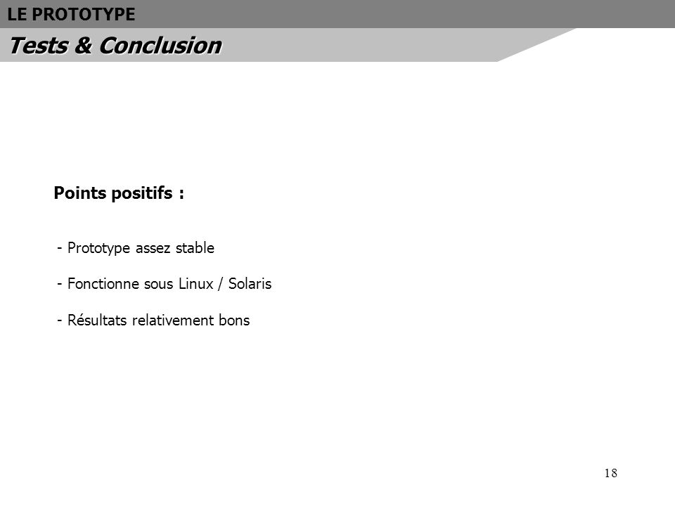 Tests & Conclusion LE PROTOTYPE Points positifs :