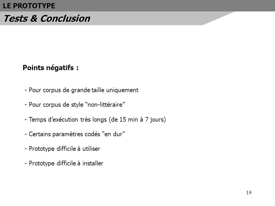 Tests & Conclusion LE PROTOTYPE Points négatifs :