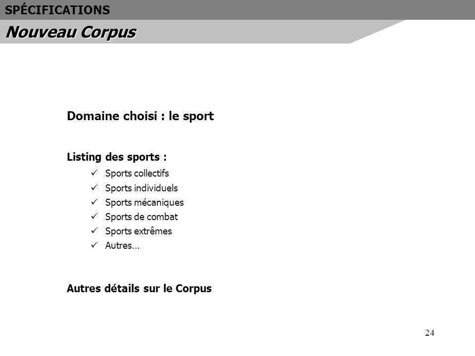 Nouveau Corpus SPÉCIFICATIONS Domaine choisi : le sport