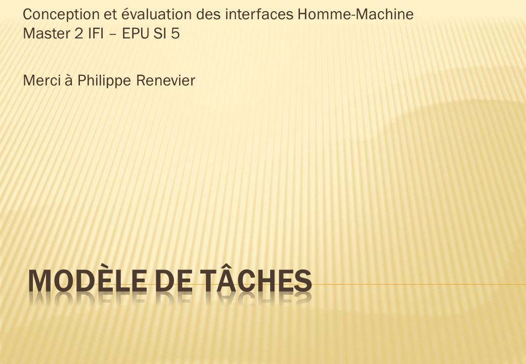 Conception et évaluation des interfaces Homme-Machine Master 2 IFI – EPU SI 5