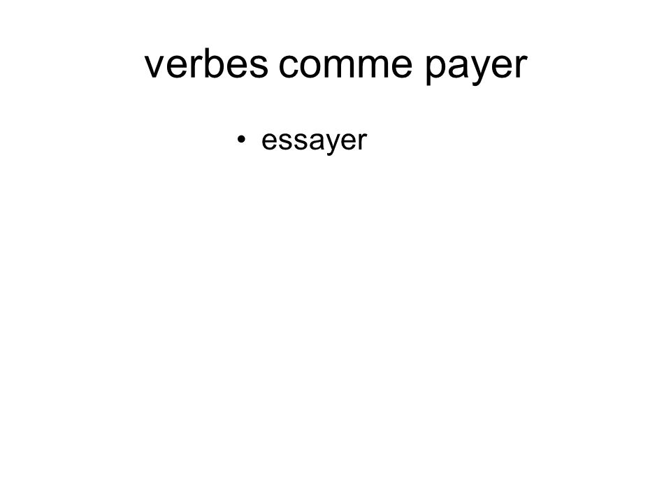 verbes comme payer essayer