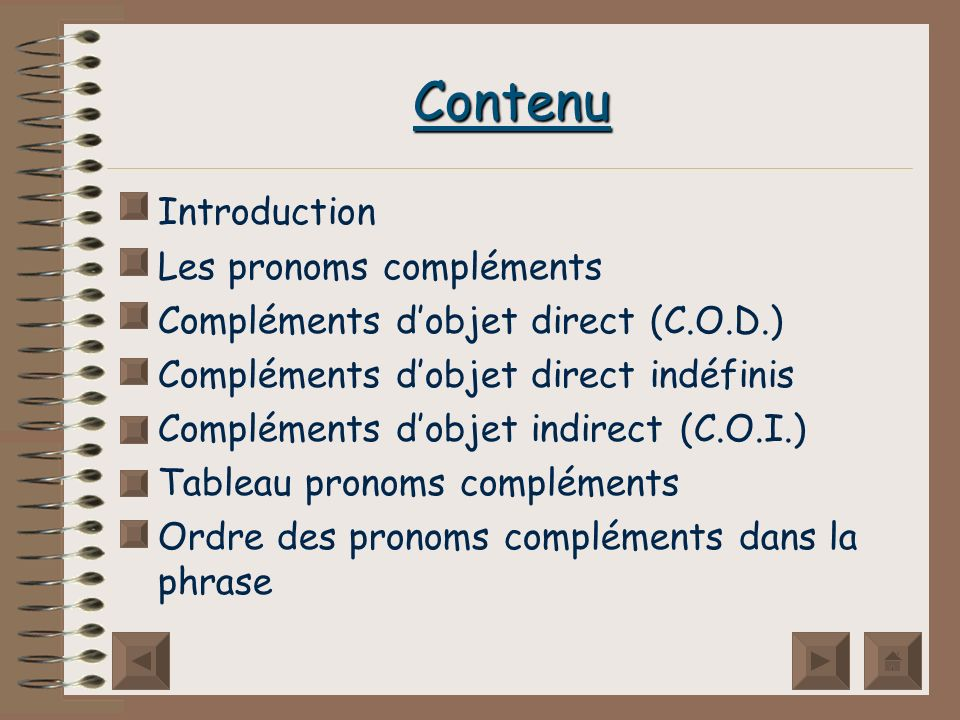 Contenu Introduction Les pronoms compléments