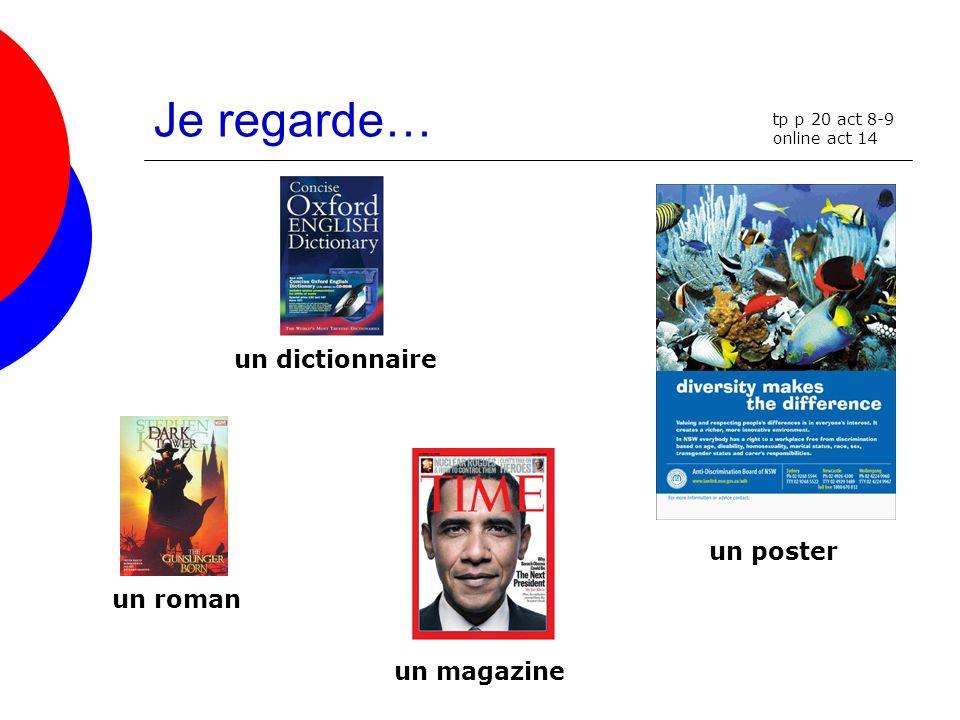 Je regarde… un dictionnaire un poster un roman un magazine