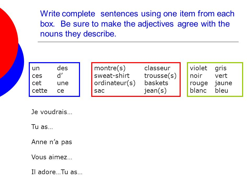 Write complete sentences using one item from each box