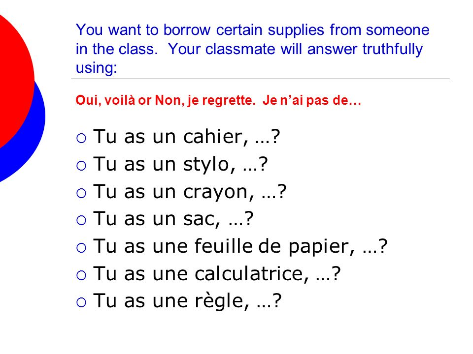 Tu as une feuille de papier, … Tu as une calculatrice, …