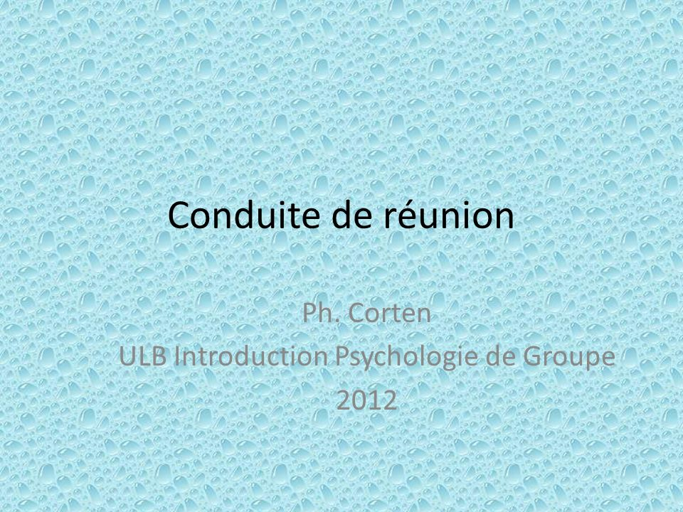 Ph. Corten ULB Introduction Psychologie de Groupe 2012