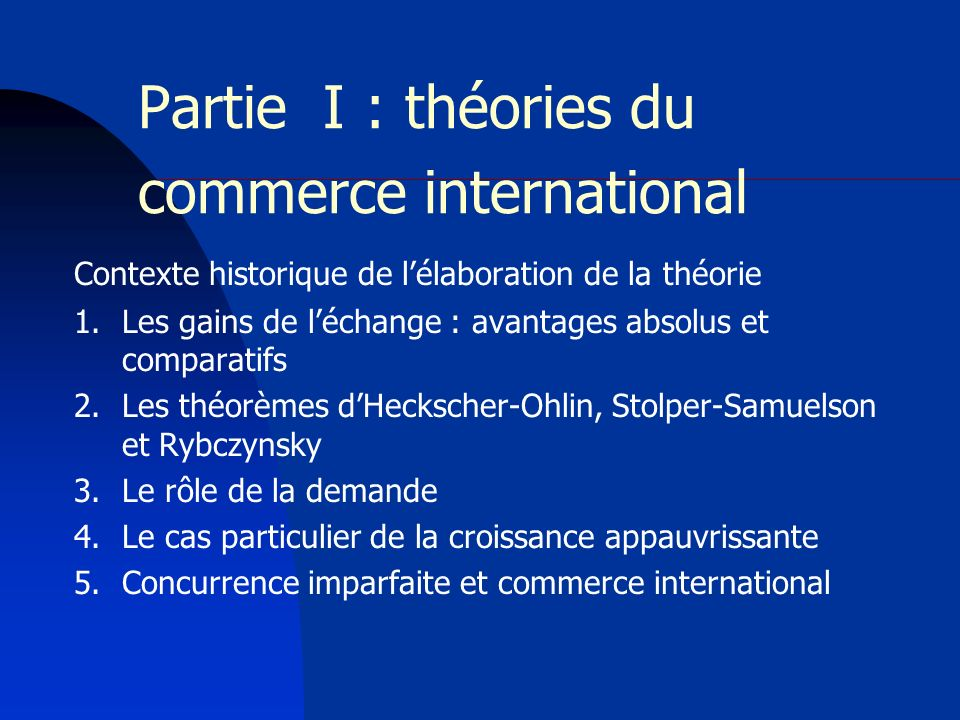 Partie I : théories du commerce international