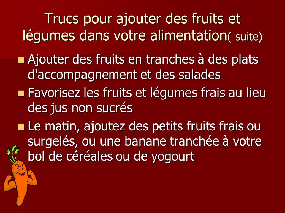 Trucs pour ajouter des fruits et légumes dans votre alimentation( suite)