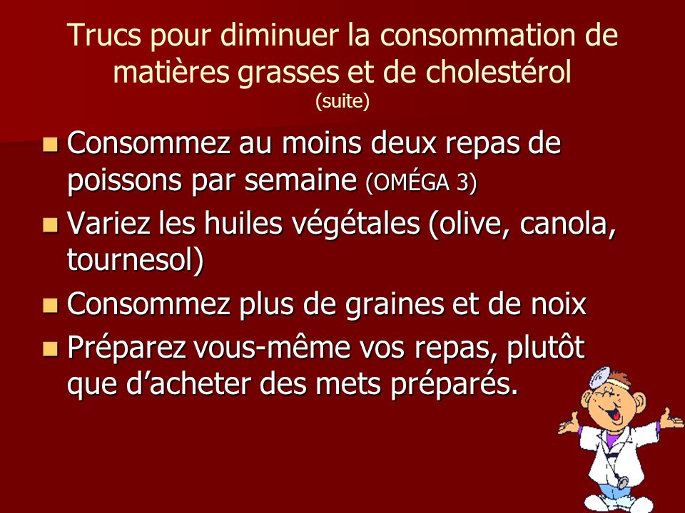 Consommez au moins deux repas de poissons par semaine (OMÉGA 3)
