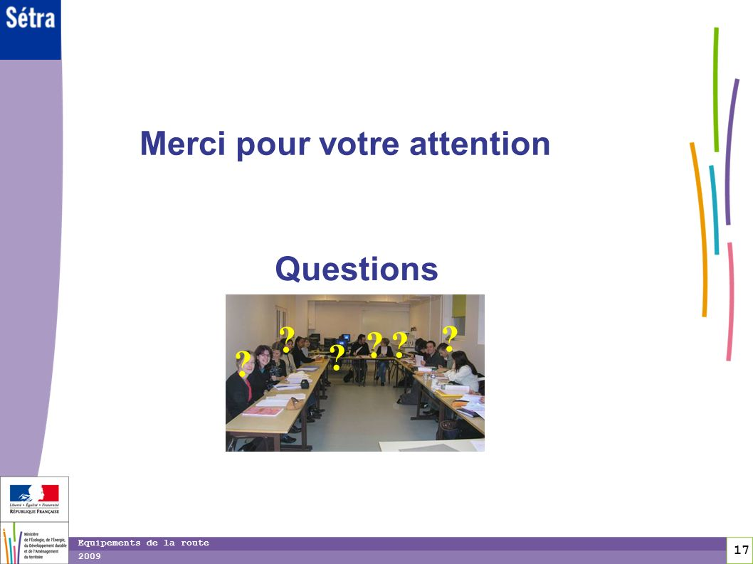 Merci pour votre attention Questions