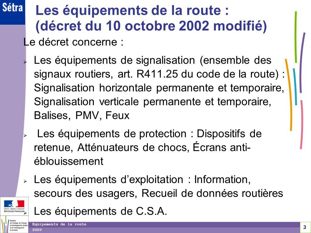 Les équipements de la route : (décret du 10 octobre 2002 modifié)