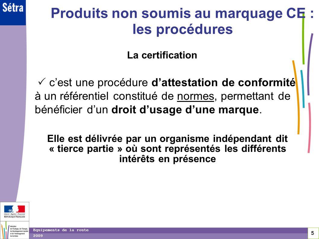 Produits non soumis au marquage CE : les procédures