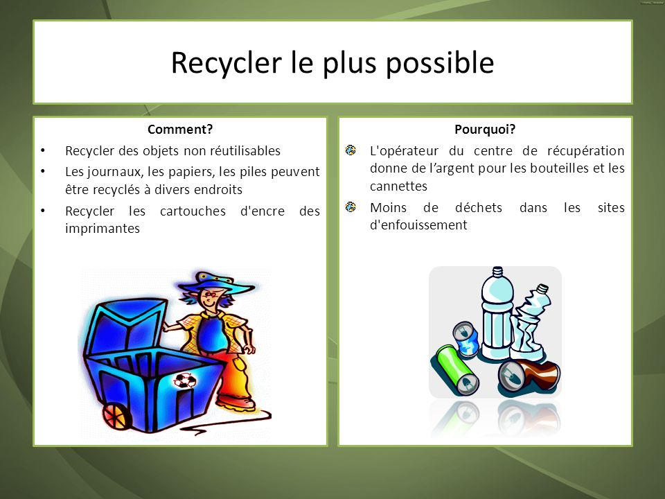 Recycler le plus possible