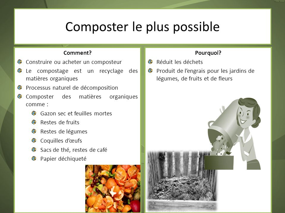 Composter le plus possible