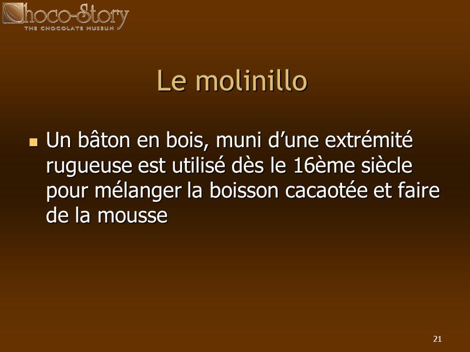 Le molinillo Un bâton en bois, muni d'une extrémité rugueuse est utilisé dès le 16ème siècle pour mélanger la boisson cacaotée et faire de la mousse.
