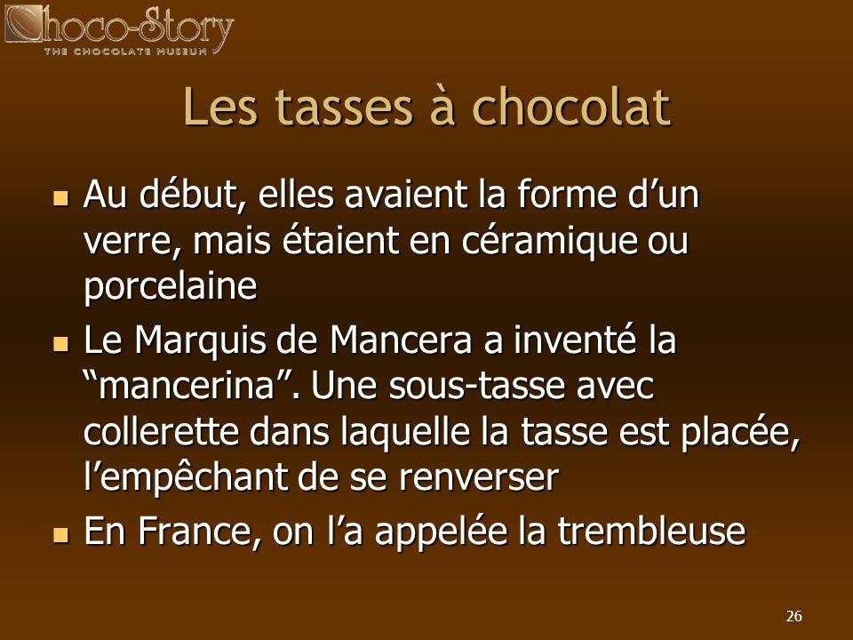 Les tasses à chocolat Au début, elles avaient la forme d'un verre, mais étaient en céramique ou porcelaine.