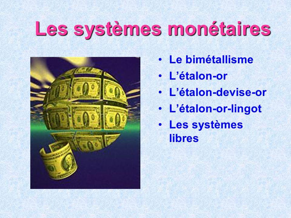 Les systèmes monétaires
