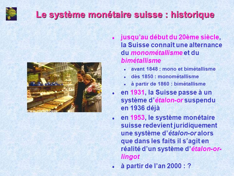 Le système monétaire suisse : historique