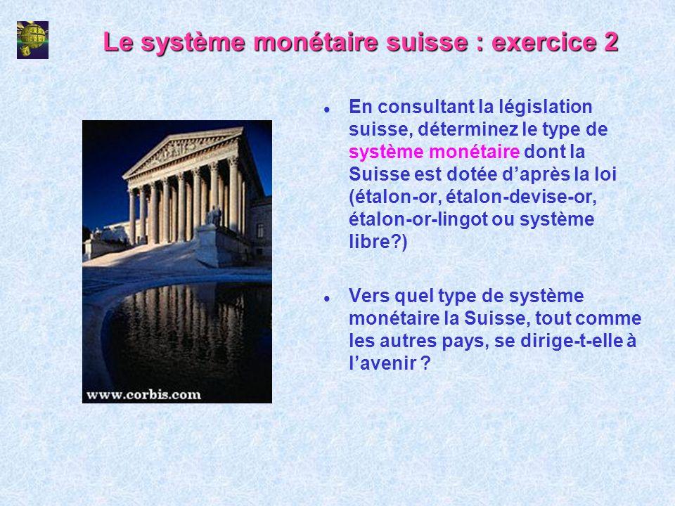 Le système monétaire suisse : exercice 2