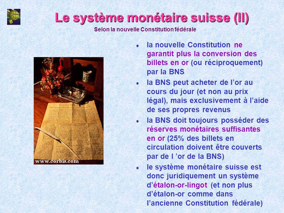 Le système monétaire suisse (II)